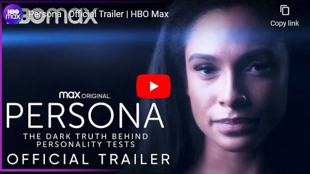HBO Documentary 'Persona: The Dark Truth Behind Personaility Tests': A Response.